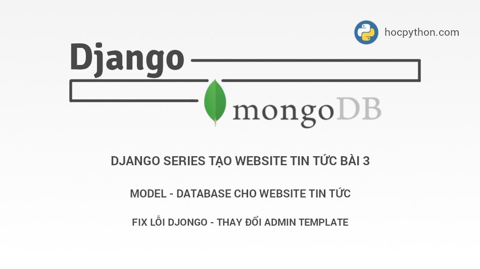 Django bài 3: Model - database cho site tin tức | Cùng học Python